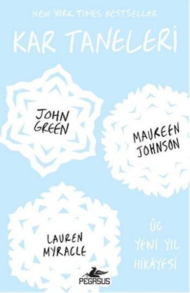 4- Kar Taneleri, John Green, Maureen Johnson, Lauren Myracle, Pegasus Yayınları, 23 TL.