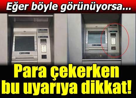 ATM'de dikkat!