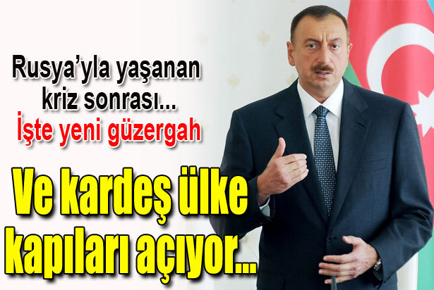Azerbaycan kapıları açtı...