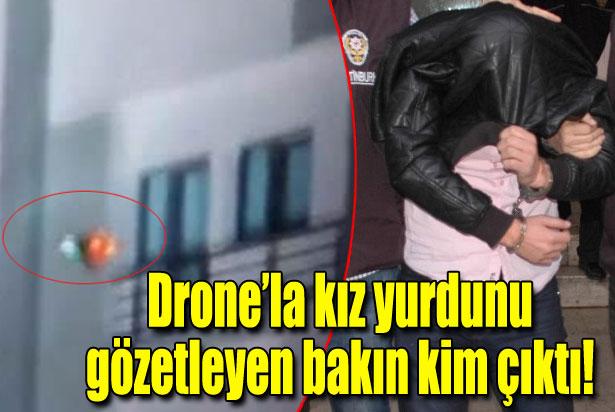 Drone'lu tacizde şüpheli yakalandı...