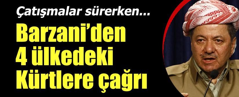 Barzani Irak, Türkiye, İran ve Suriye'deki Kürtlere çağrı yaptı