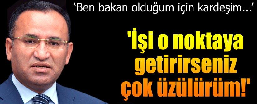 Adalet Bakanı Bozdağ: Kardeşim ben bakan olduğum için önemli görevlere gelemiyor