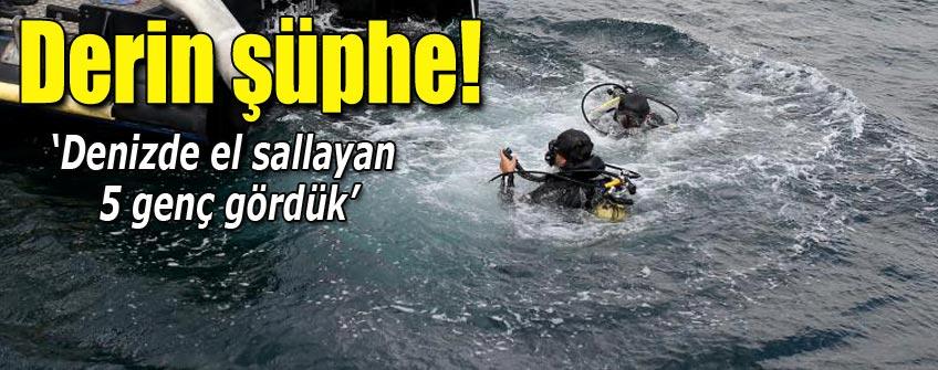 Denizde el sallayan 5 genç gördük!