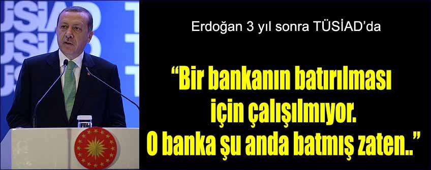 Erdoğan: O banka zaten batmış