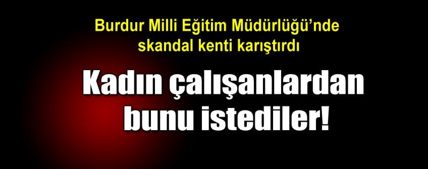 Burdur Milli Eğitim Müdürlüğü'nde 'Gebelik testi' krizi
