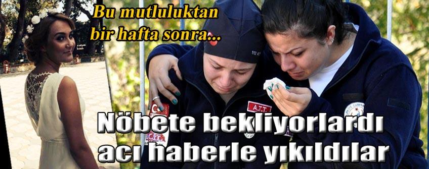 112 Acil çalışanı Pınar nöbete giderken kazada öldü