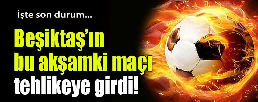 Partizan-Beşiktaş maçı oynanacak mı?