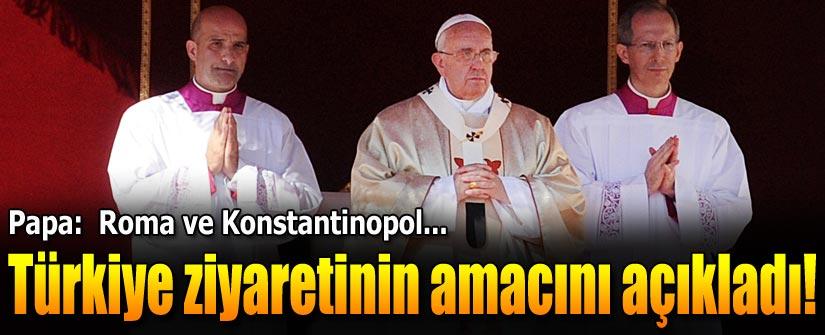 Papa, Türkiye ziyaretinin amacını açıkladı