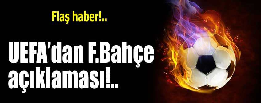 UEFA'nın 'Fenerbahçe' mutluluğu!