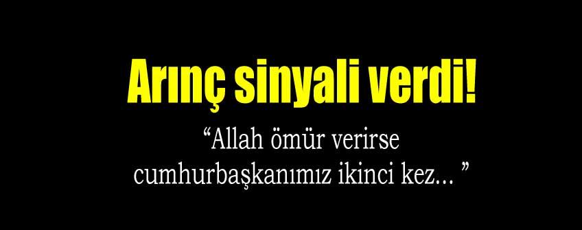 """Allah ömür verirse Cumhurbaşkanımızın ikinci..."""