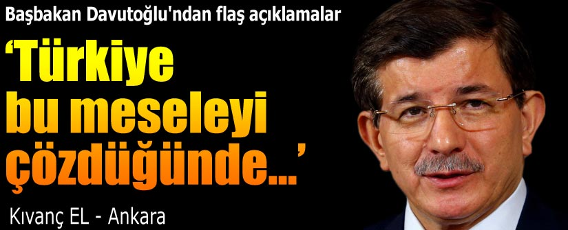 Davutoğlu: Türkiye bu meseleyi çözdüğünde kanatlanacak
