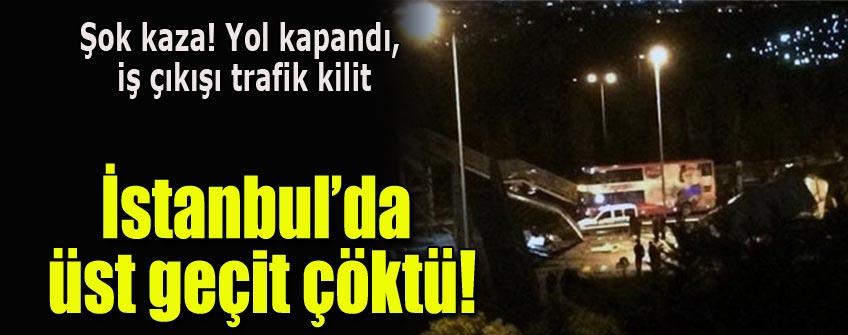 İstanbul'da vinç çarptı köprü çöktü!