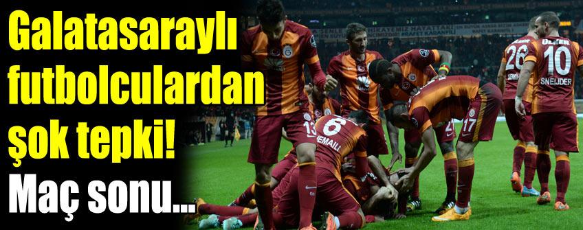 G.Saraylı futbolculardan şok tepki!