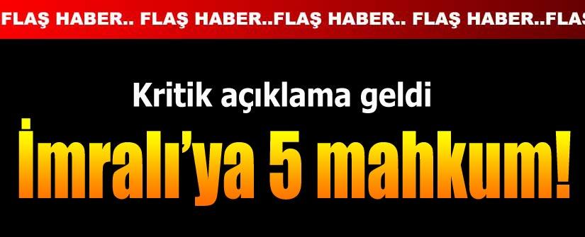 5 mahkum, Öcalan'a sekreterlik yapacak