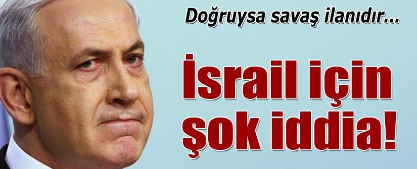 İsrail hakkında şok iddia!