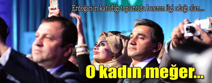 O kadın meğer Erdoğan hayranıymış!