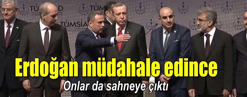 Erdoğan müdahale etti onlar da sahneye çıktı!