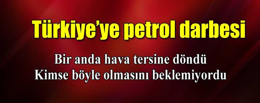 Türkiye'ye petrol şoku!