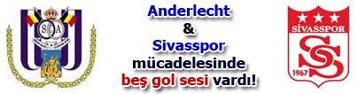 Anderlecht:0 - Sivasspor:0