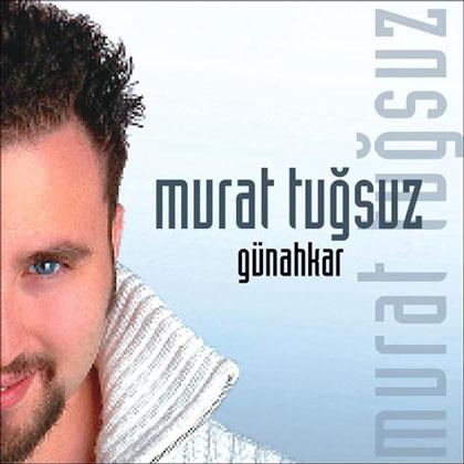 Murat Tuğsuz'un Günahkar albümü piyasada