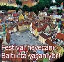 Baltık şehirlerinde festival zamanı!