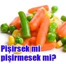 Pişmiş sebzeler daha fazla vitamin içeriyor!