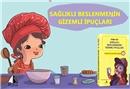 Sağlıklı Beslenmenin Gizemli İpuçları yayınlandı
