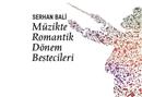 Romantik Döneme damgasını vuran 73 duayen besteci