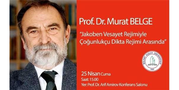 Jakoben: Prof.Dr.Murat Belge, BEÜ'nün Konuğu Olacak