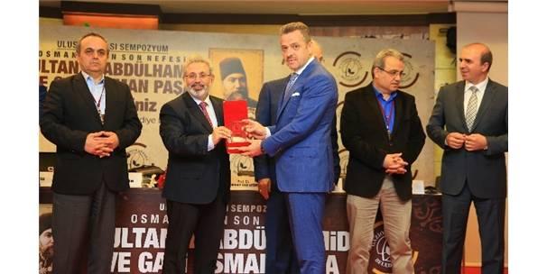 """GAZİOSMANPAŞA'DA ULUSLARARASI """"II. ABDÜLHAMİD VE GAZİ OSMAN PAŞA"""" SEMPOZYUMU DÜZENLENDİ"""