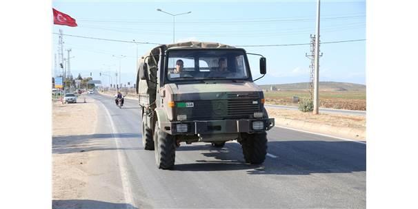 Suriye Sınırındaki Askeri Birliklere Asker Ve Konteyner Sevkiyatı