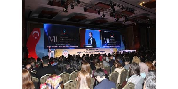 7. Uluslararası Sağlıkta Performans Ve Kalite Kongresi Antalya'da Başladı
