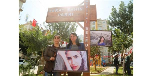 Feray Şahin'in Adı Mezitli'de Parkta Yaşayacak