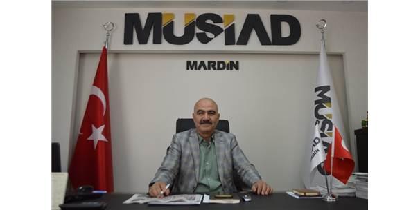 """Müsiad Mardin Şube Başkanı Nurettin Kasap: """"Türkiye Ekonomisi Takdire Şayan Bir Gelişme Gösterdi"""""""