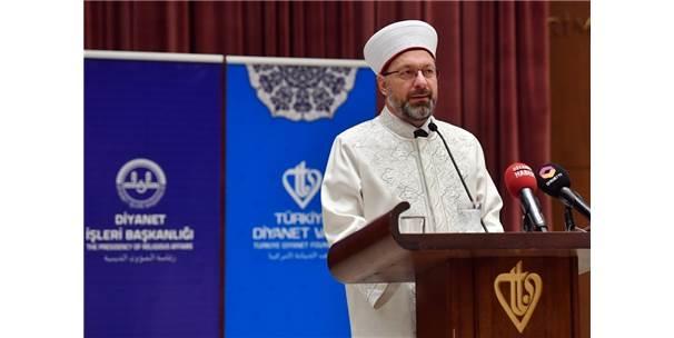 """Diyanet İşleri Başkanı Erbaş: """"Kur'an Ve Sünnet Birlikteliğinden Taviz Vermeyiniz"""""""
