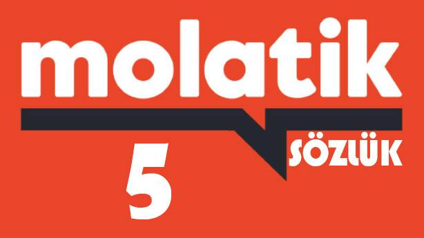Molatik Sözlük - 5