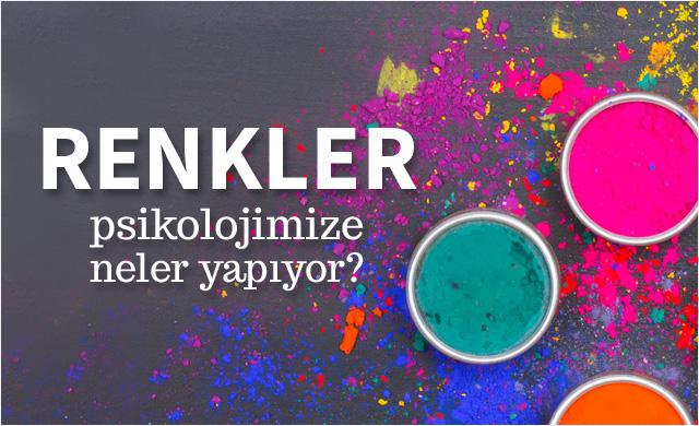 Renklerin psikolojinize etkisini biliyor musunuz?