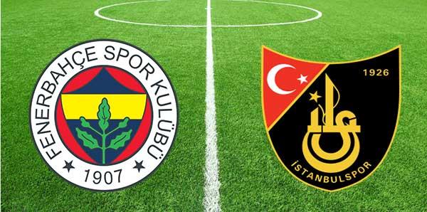 Fenerbahçe - İstanbulspor maçı ne zaman, saat kaçta ve hangi kanalda?