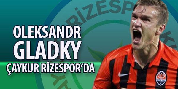 Çaykur Rizespor, Gladkiy'i kadrosuna kattı