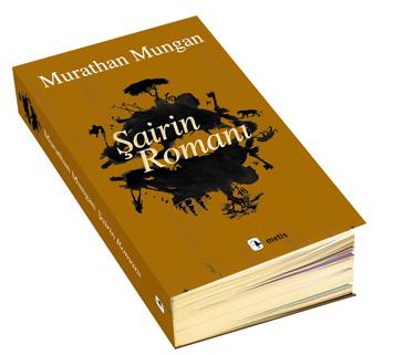 Murathan Mungandan Şairin Romanı
