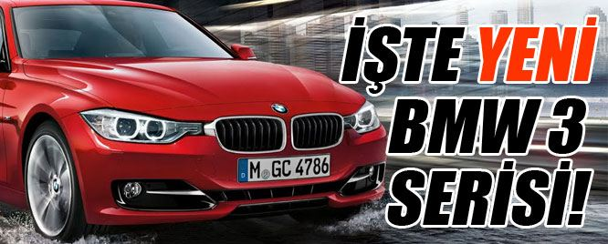 Karşınızda Yeni BMW 3 Serisi!