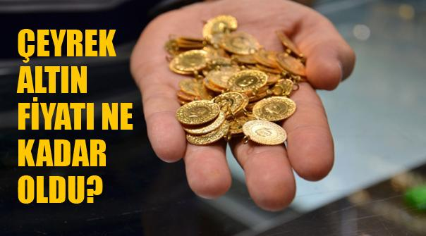 Çeyrek altın fiyatları ne kadar oldu
