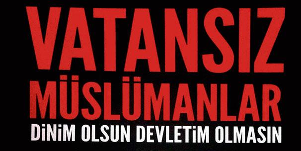 """Nazmi Çelenk'in kaleminden;  """"Vatansız Müslümanlar"""""""