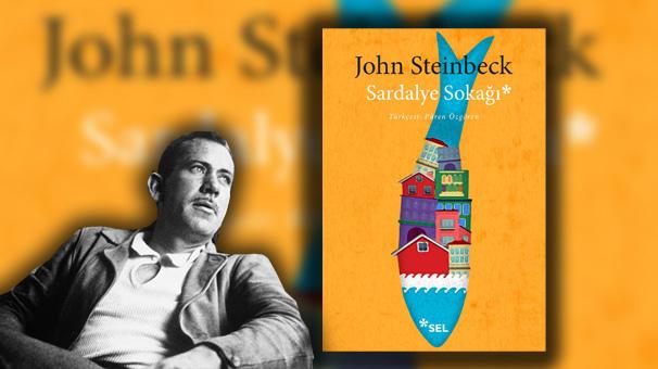 John Steinbeck'in Sardalye Sokağı yeniden hayatımızda