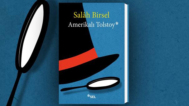 """Salah Birsel'den; """"Amerikalı Tolstoy"""""""