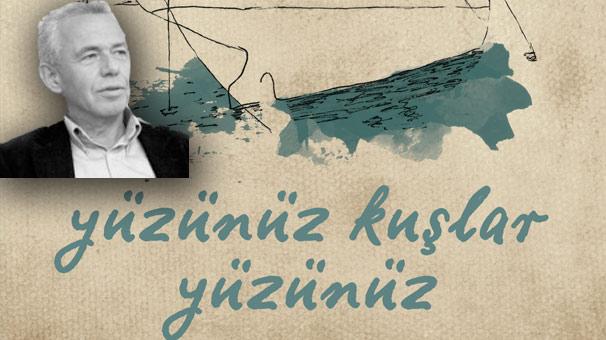 """Cemil Kavukçu'dan bir uzun öykü:""""Yüzünüz Kuşlar Yüzünüz"""""""