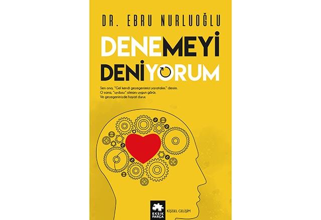 """Dr. Ebru Nurluoğlu'ndan """"Denemeyi Deniyorum"""""""