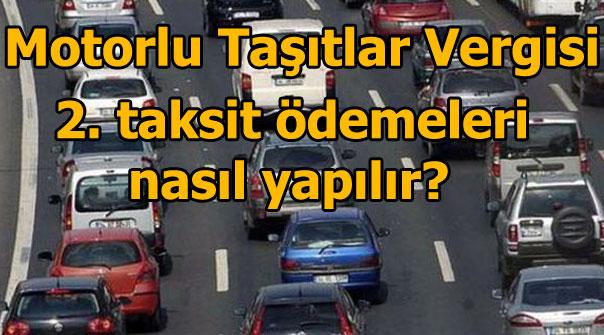 Motorlu Taşıtlar Vergisi 2. taksit ödeme son gün ne zaman?  MTV borç sorgulama