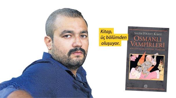Vampirler Osmanlı'da mı doğdu?
