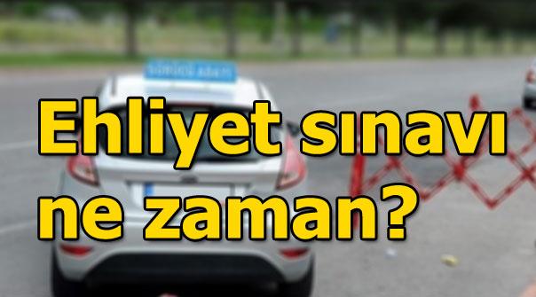 2018 Ehliyet Sınavı Ne Zaman Ehliyet Sınavı Tarihi Son Dakika